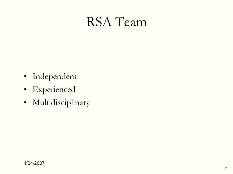 RSA Team Independent Experienced Multidisciplinary 4/24/2007