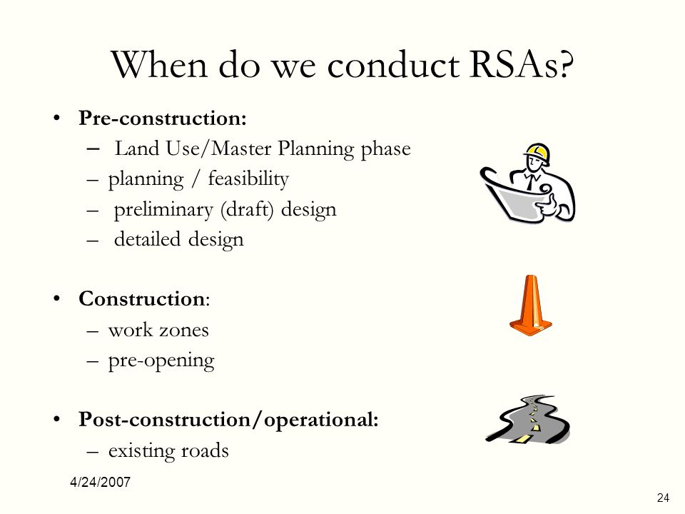 When do we conduct RSAs Pre-construction: