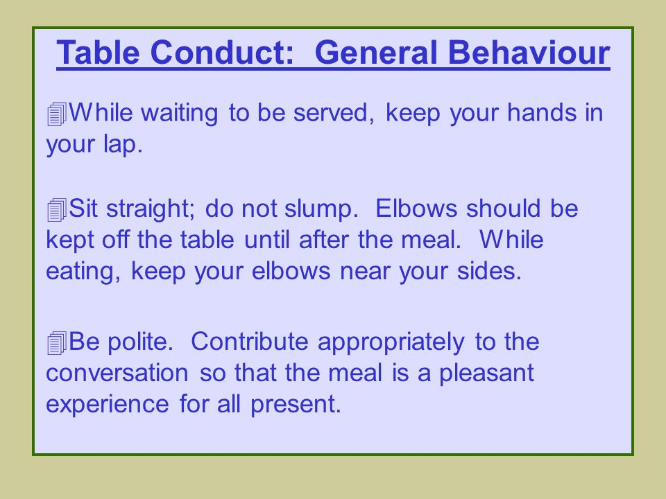 Table Conduct: General Behaviour