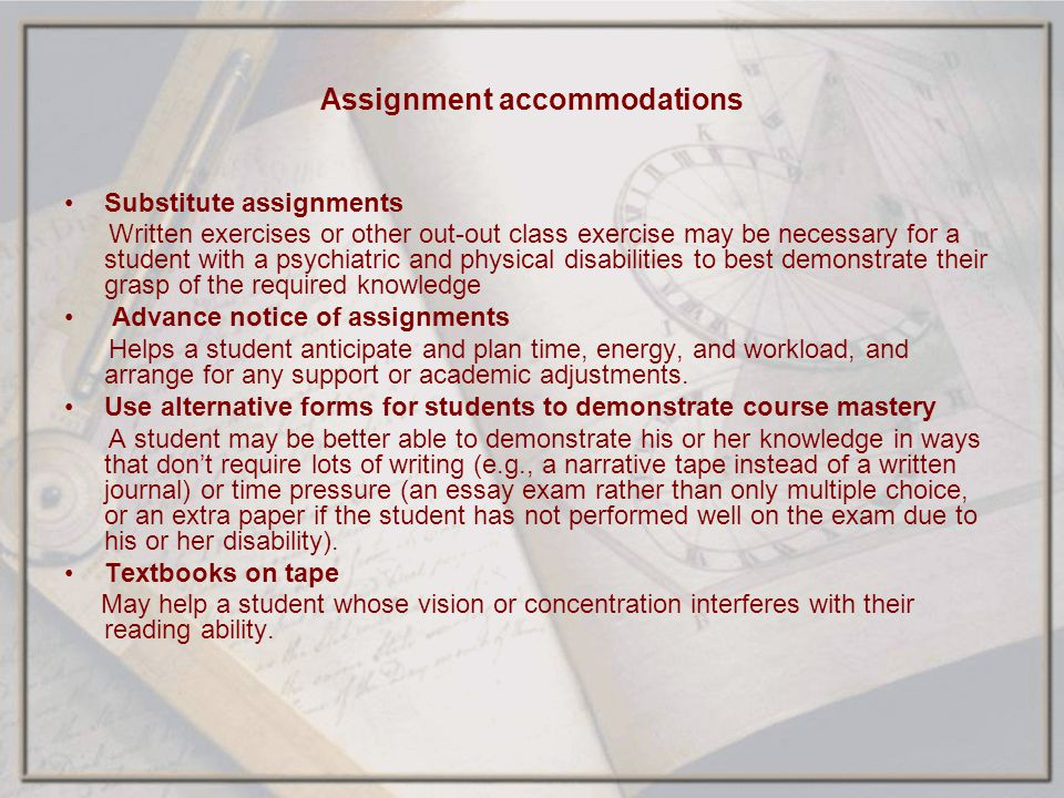 Assignment accommodations