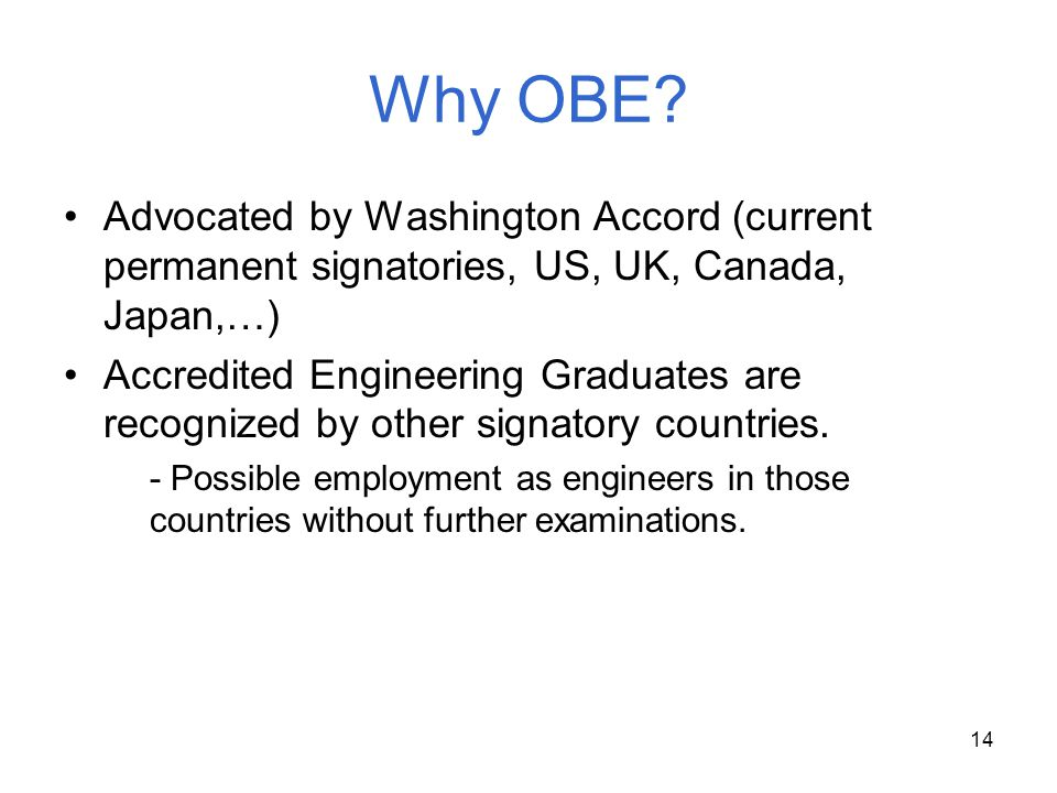 Why OBE Advocated by Washington Accord (current permanent signatories, US, UK, Canada, Japan,…)