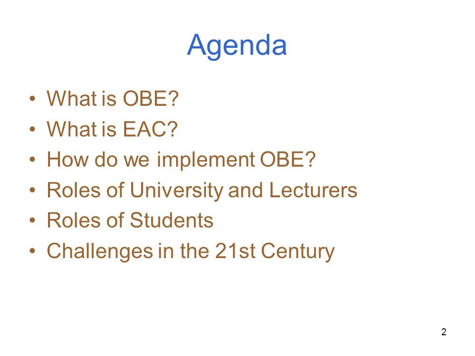 Agenda What is OBE What is EAC How do we implement OBE