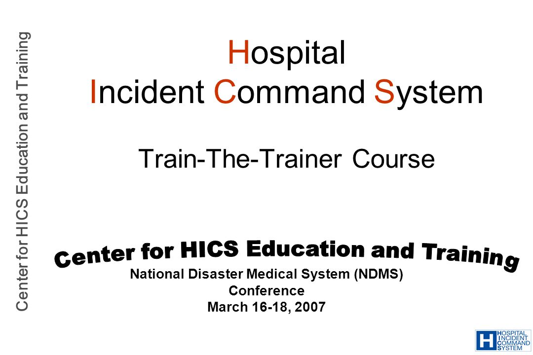 Hospital Incident Command System Train-The-Trainer Course