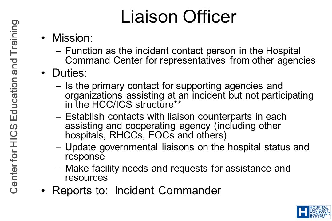 Liaison Officer Mission: Duties: Reports to: Incident Commander