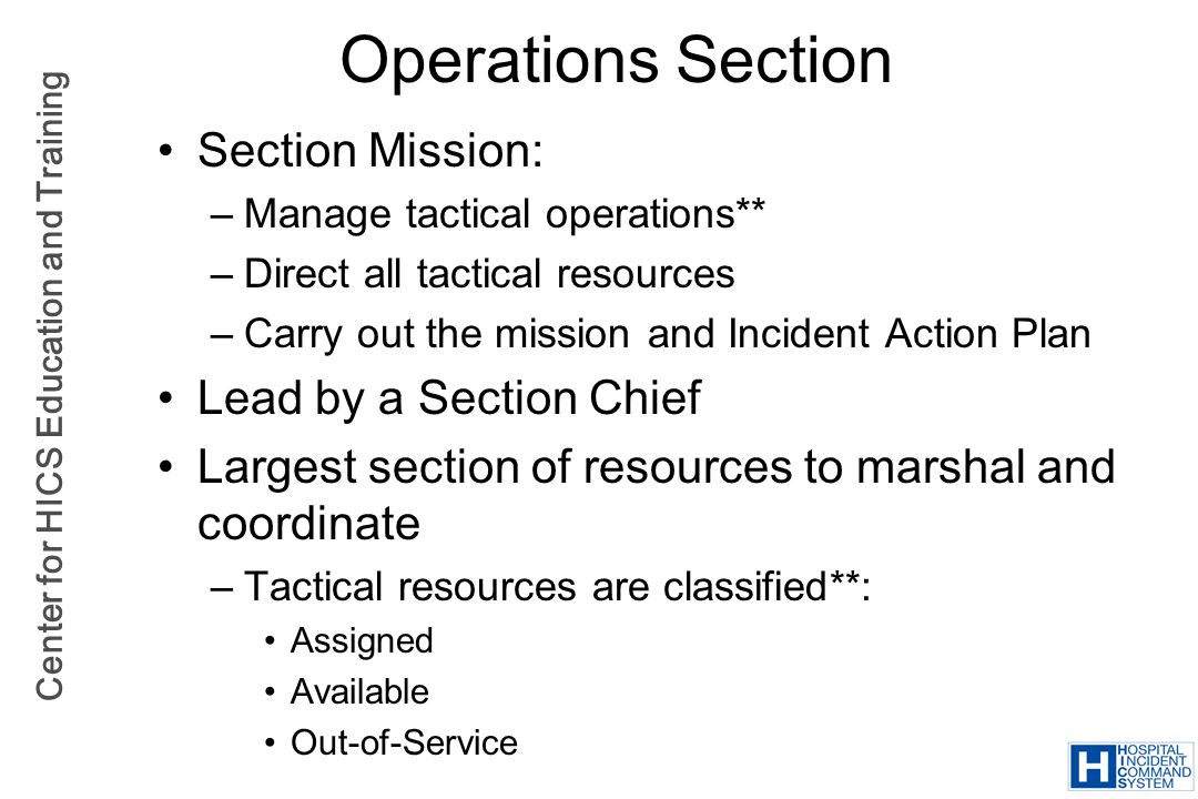Operations Section Section Mission: Lead by a Section Chief