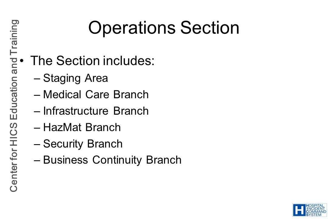 Operations Section The Section includes: Staging Area