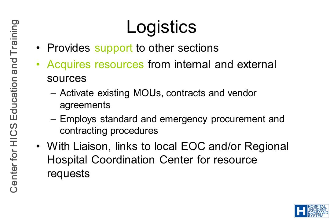 Logistics Provides support to other sections