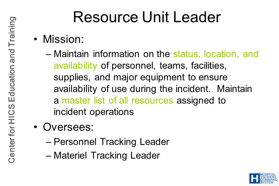 Resource Unit Leader Mission: Oversees: