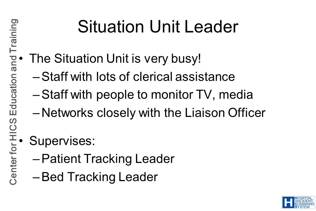 Situation Unit Leader The Situation Unit is very busy!