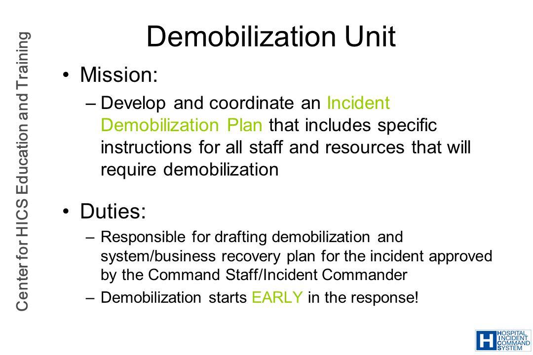 Demobilization Unit Mission: Duties: