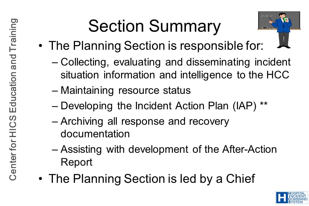 Section Summary The Planning Section is responsible for: