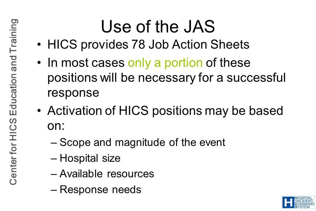 Use of the JAS HICS provides 78 Job Action Sheets