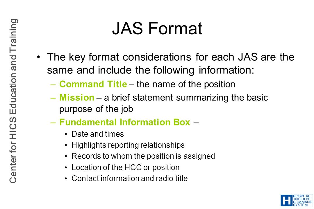 JAS Format The key format considerations for each JAS are the same and include the following information:
