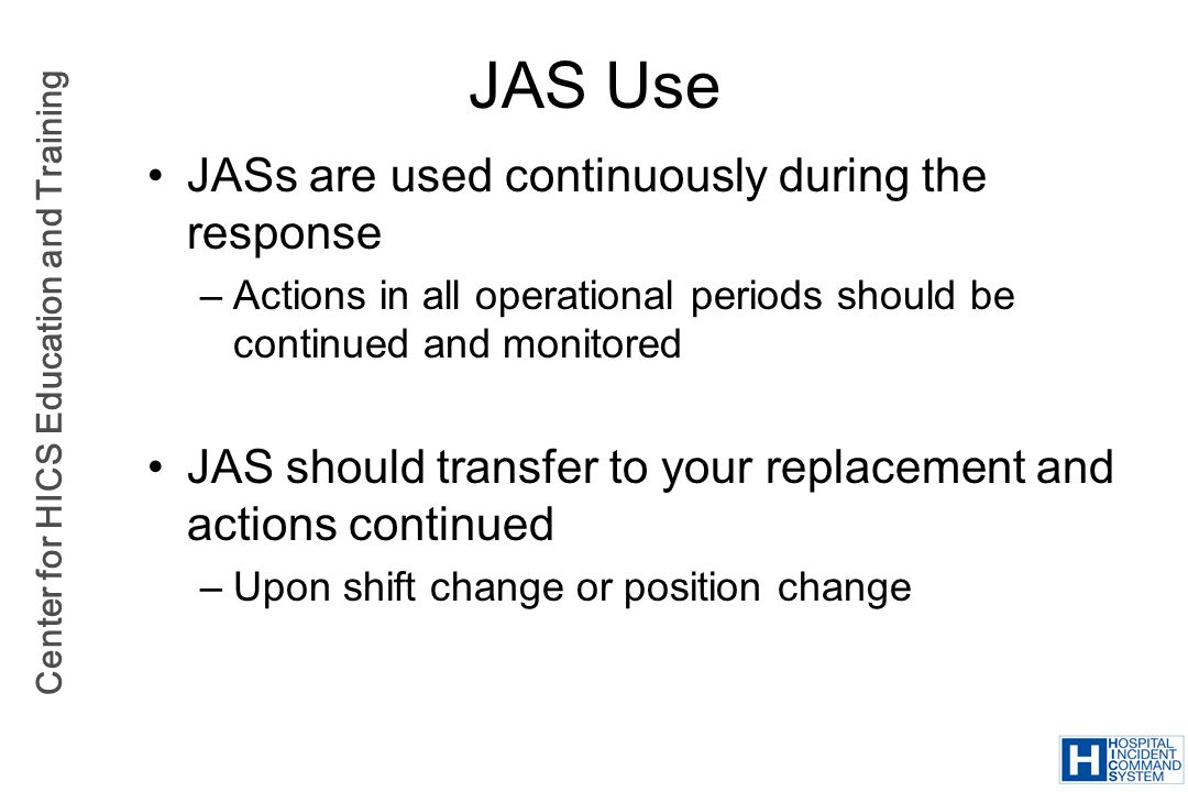 JAS Use JASs are used continuously during the response