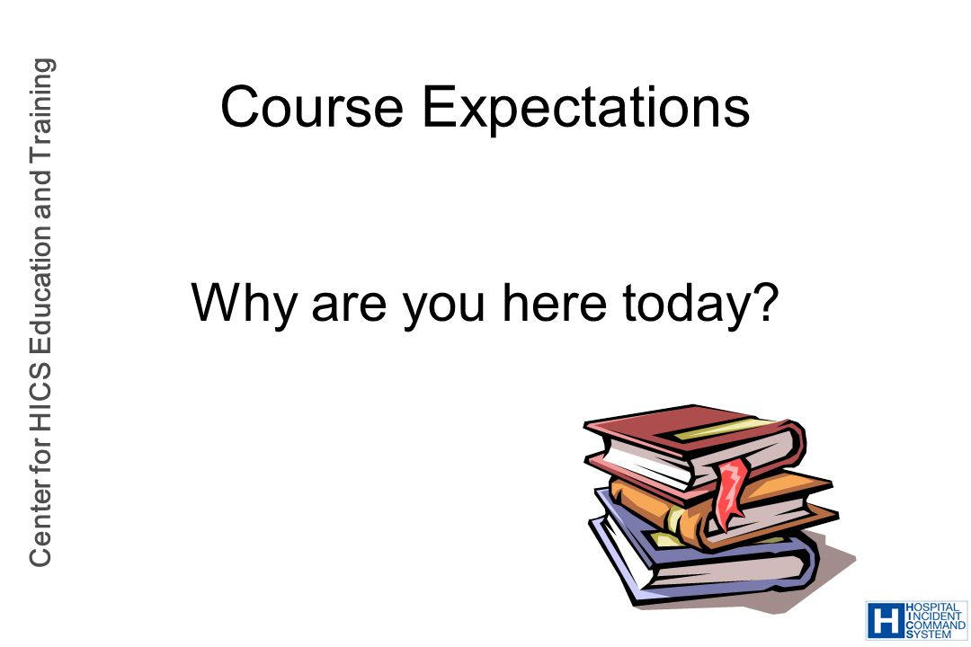 Course Expectations Why are you here today