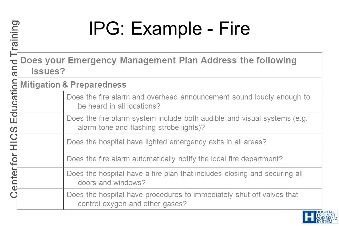 IPG: Example - Fire Does your Emergency Management Plan Address the following issues Mitigation & Preparedness.