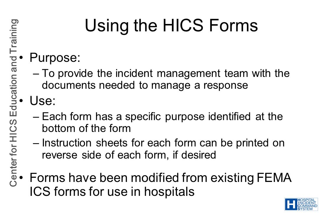 Using the HICS Forms Purpose: Use:
