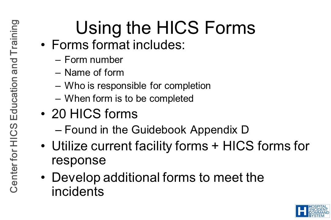 Using the HICS Forms Forms format includes: 20 HICS forms