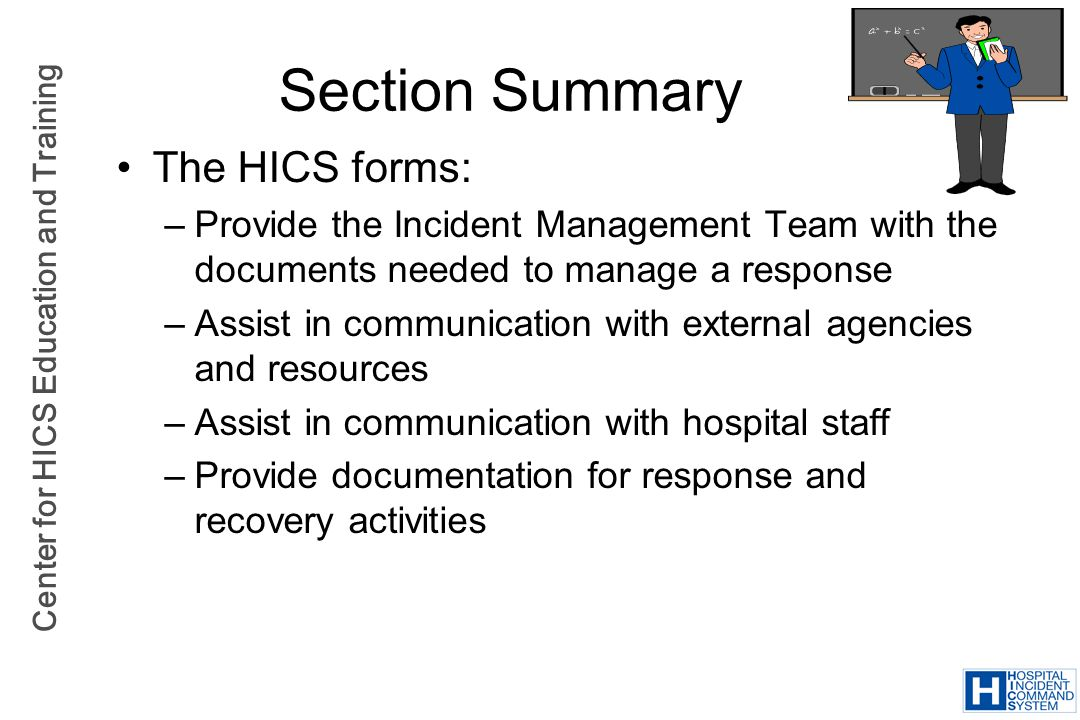 Section Summary The HICS forms: