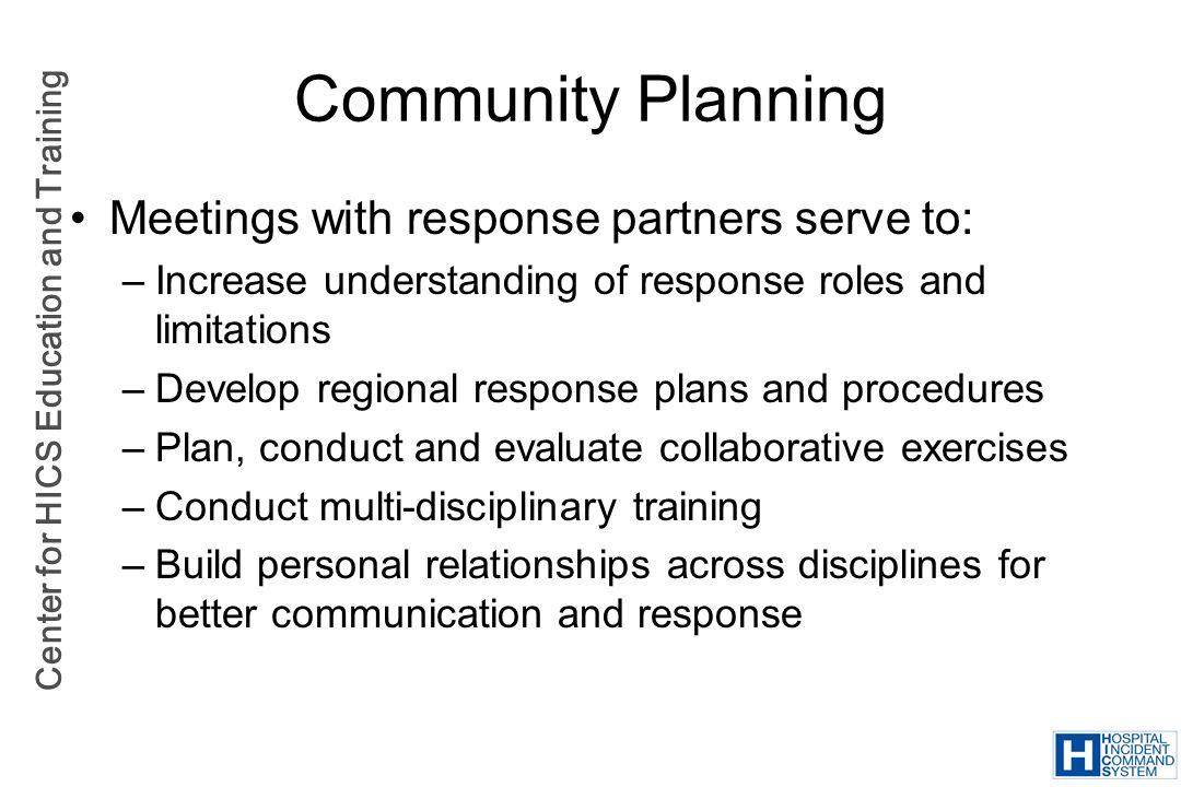 Community Planning Meetings with response partners serve to:
