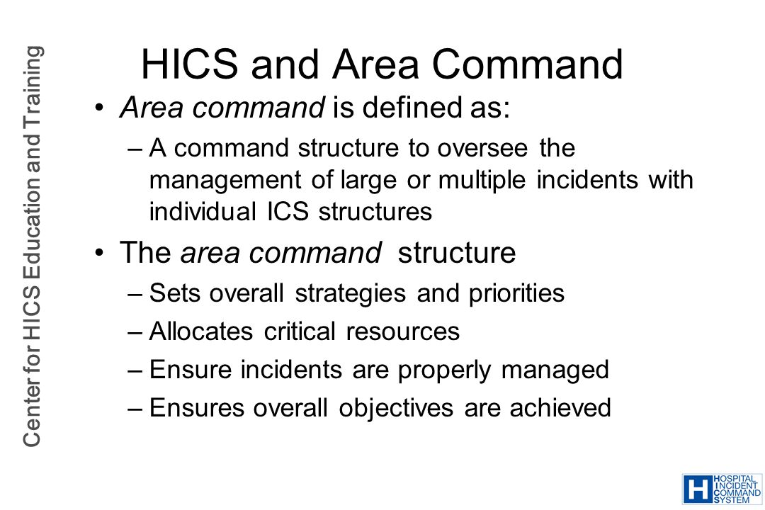 HICS and Area Command Area command is defined as: