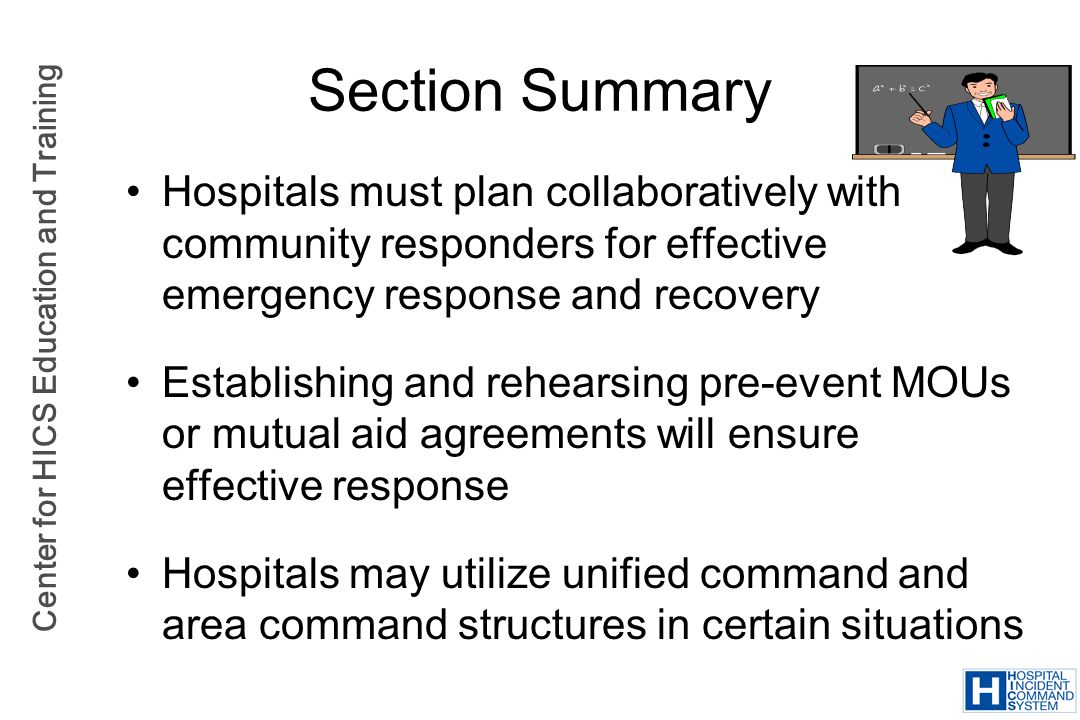 Section Summary Hospitals must plan collaboratively with community responders for effective emergency response and recovery.