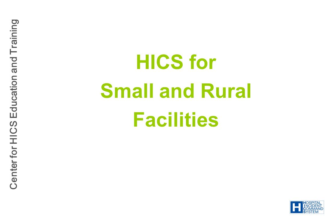 HICS for Small and Rural Facilities