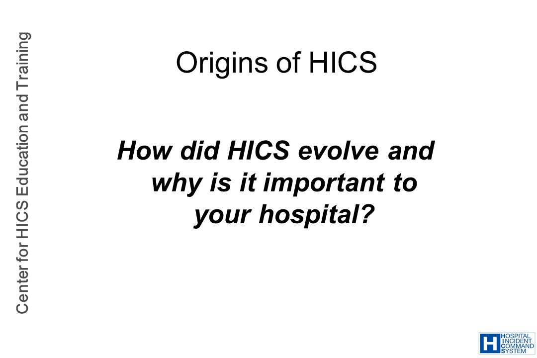How did HICS evolve and why is it important to your hospital