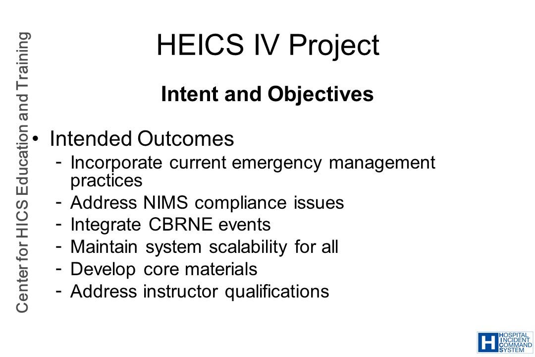 HEICS IV Project Intent and Objectives Intended Outcomes