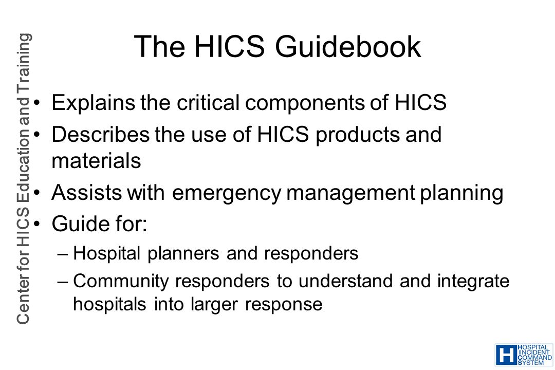 The HICS Guidebook Explains the critical components of HICS