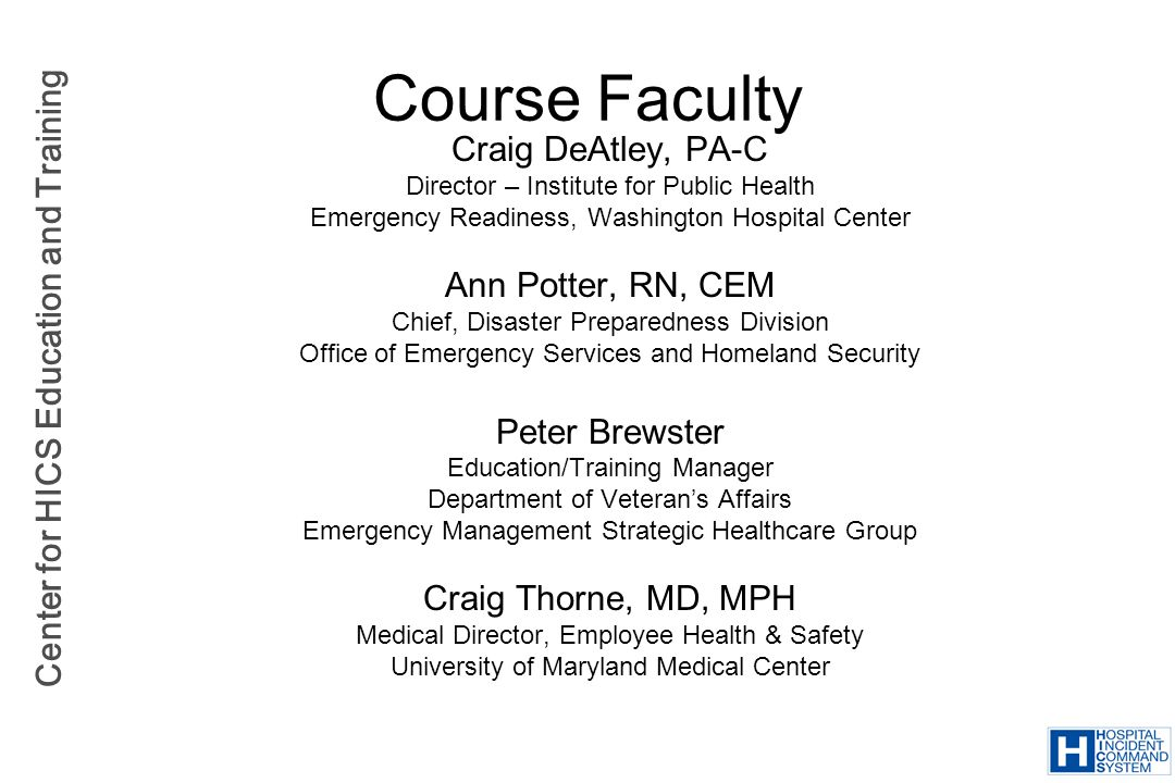 Course Faculty Craig DeAtley, PA-C Ann Potter, RN, CEM Peter Brewster