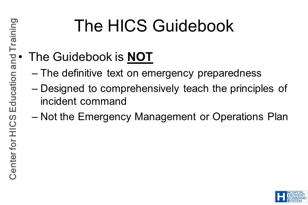 The HICS Guidebook The Guidebook is NOT
