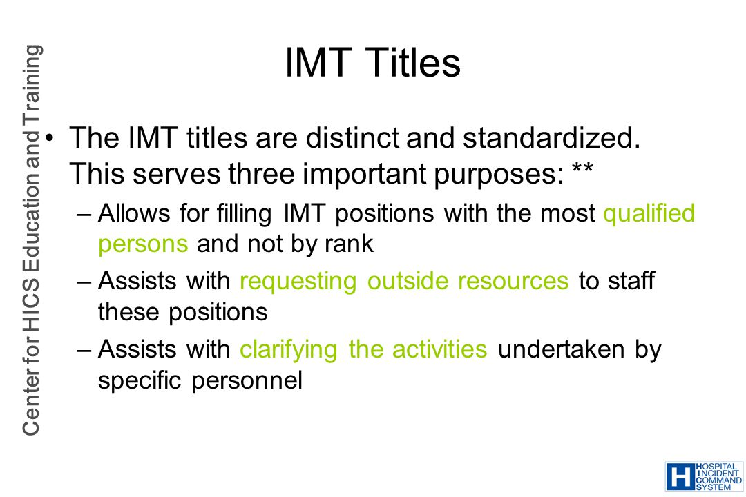 IMT Titles The IMT titles are distinct and standardized. This serves three important purposes: **