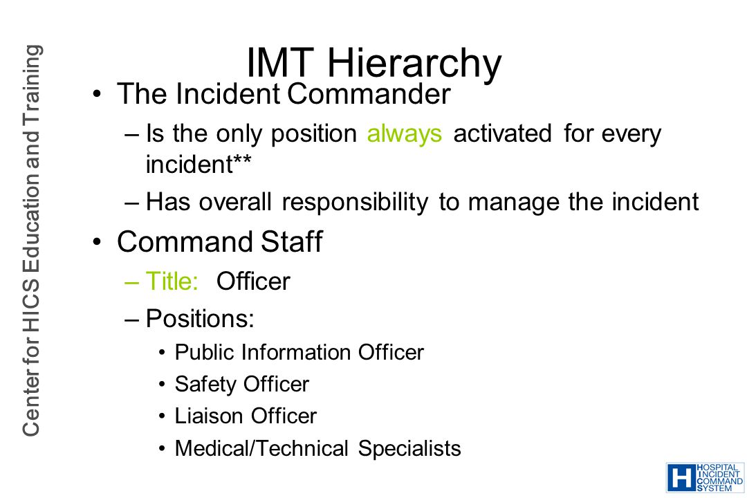 IMT Hierarchy The Incident Commander Command Staff