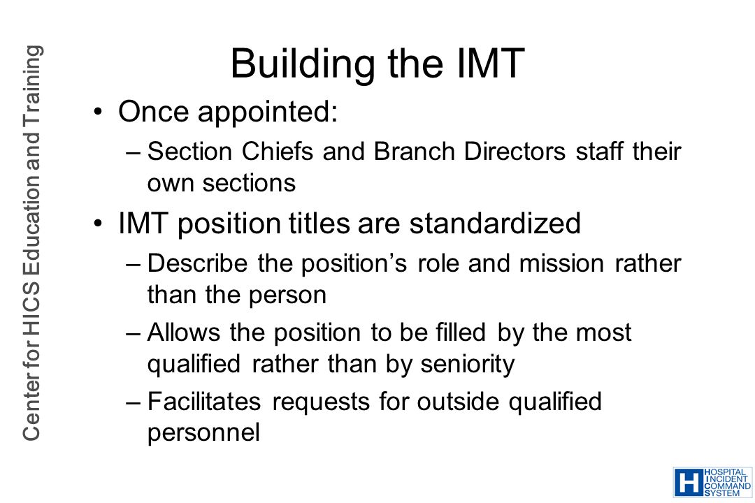 Building the IMT Once appointed: IMT position titles are standardized