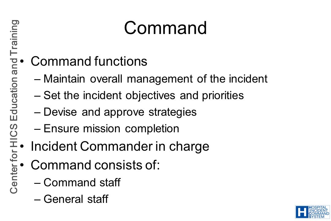 Command Command functions Incident Commander in charge