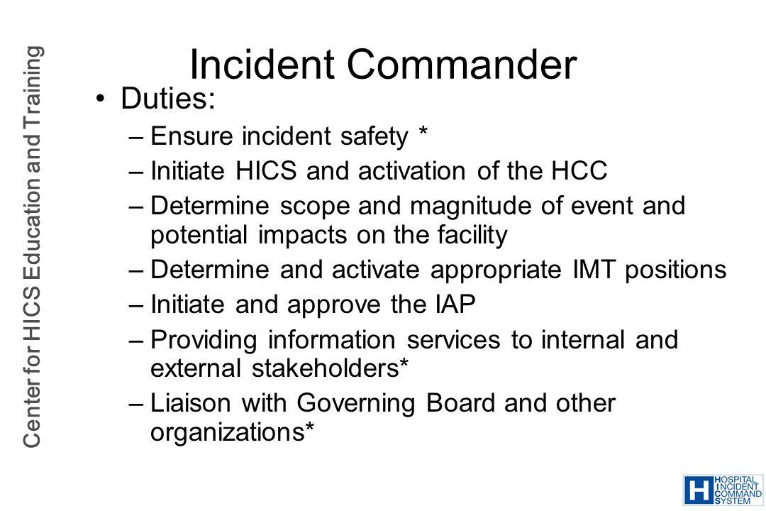 Incident Commander Duties: Ensure incident safety *