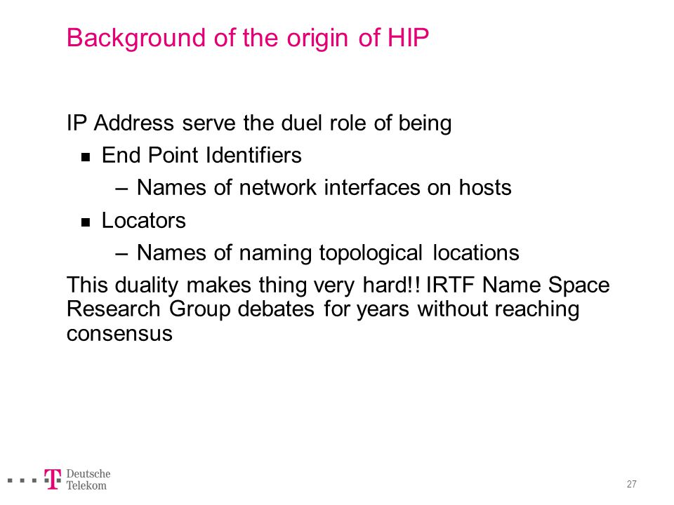 HIP in a Nutshell Integrates security, mobility and multi-homing