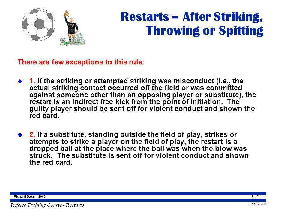 Restarts – After Striking, Throwing or Spitting