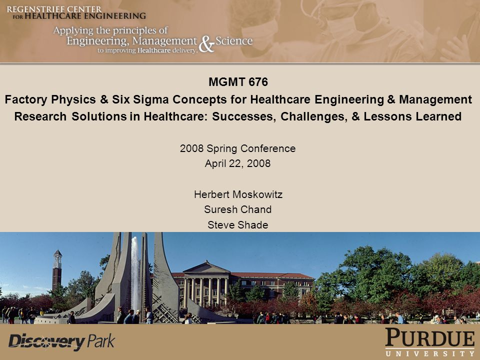 MGMT 676 Factory Physics & Six Sigma Concepts for Healthcare Engineering & Management.