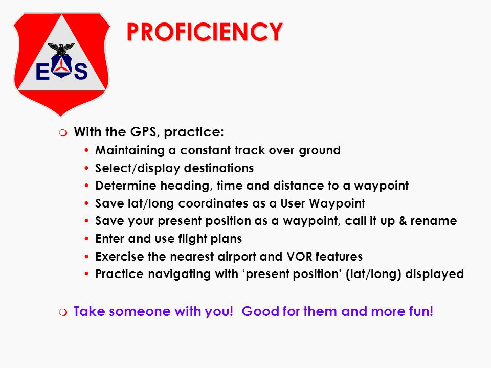 PROFICIENCY With the GPS, practice: