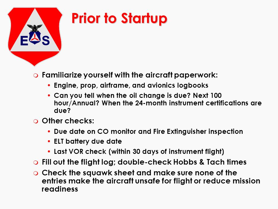 Prior to Startup Familiarize yourself with the aircraft paperwork: