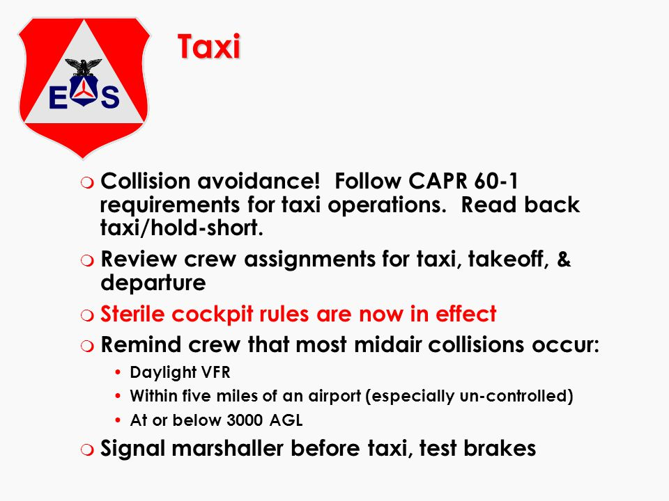 Taxi Collision avoidance! Follow CAPR 60-1 requirements for taxi operations. Read back taxi/hold-short.