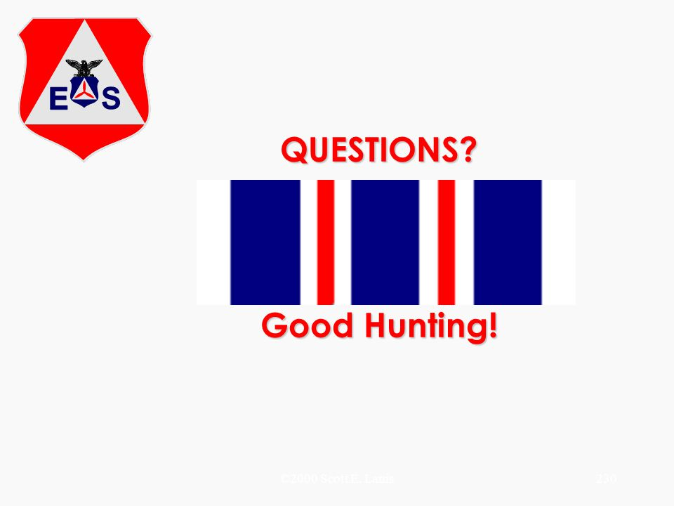 QUESTIONS Good Hunting!