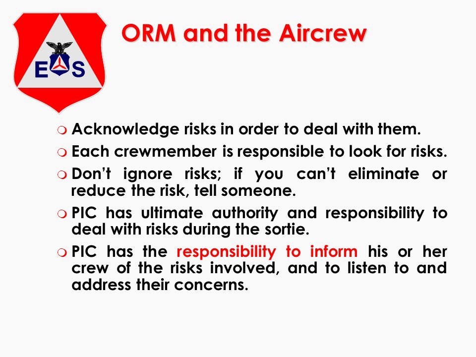 ORM and the Aircrew Acknowledge risks in order to deal with them.