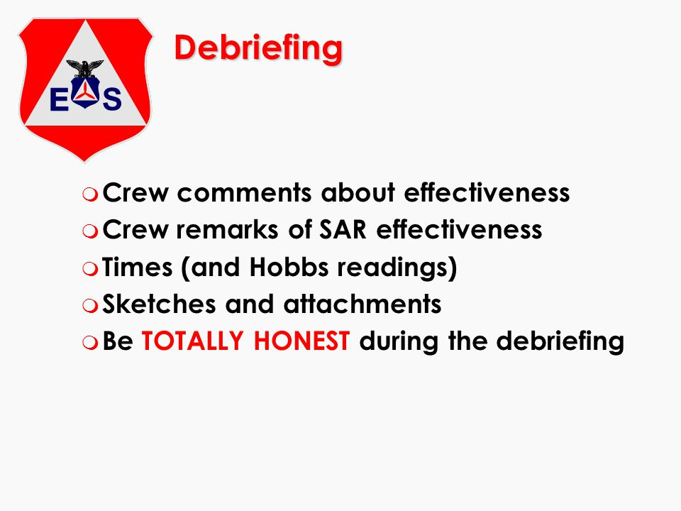Debriefing Crew comments about effectiveness
