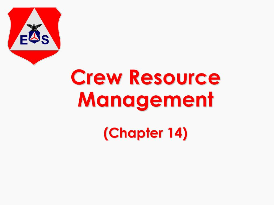 Crew Resource Management (Chapter 14)