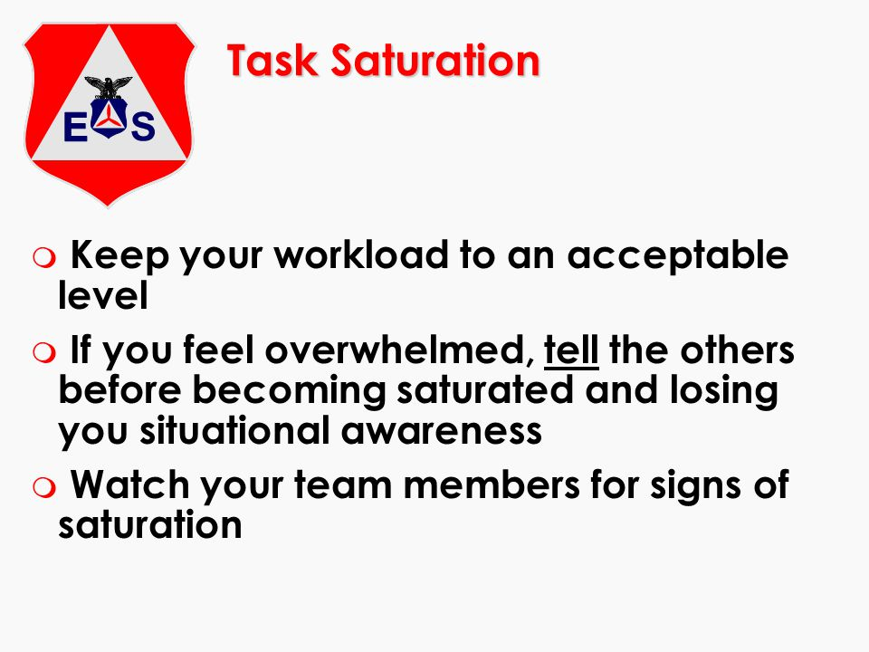 Task Saturation Keep your workload to an acceptable level