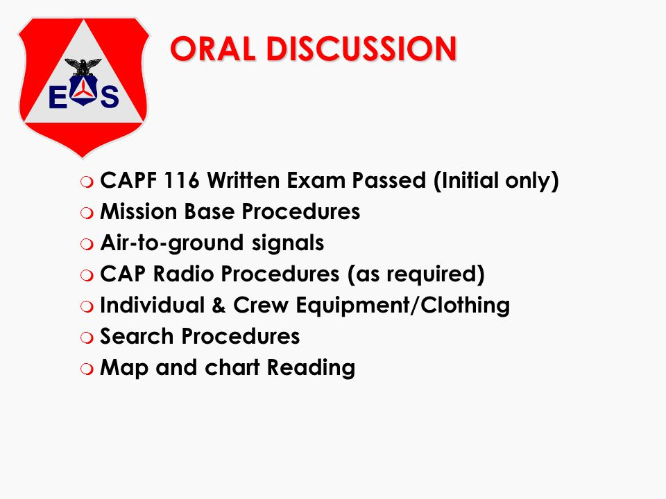ORAL DISCUSSION CAPF 116 Written Exam Passed (Initial only)