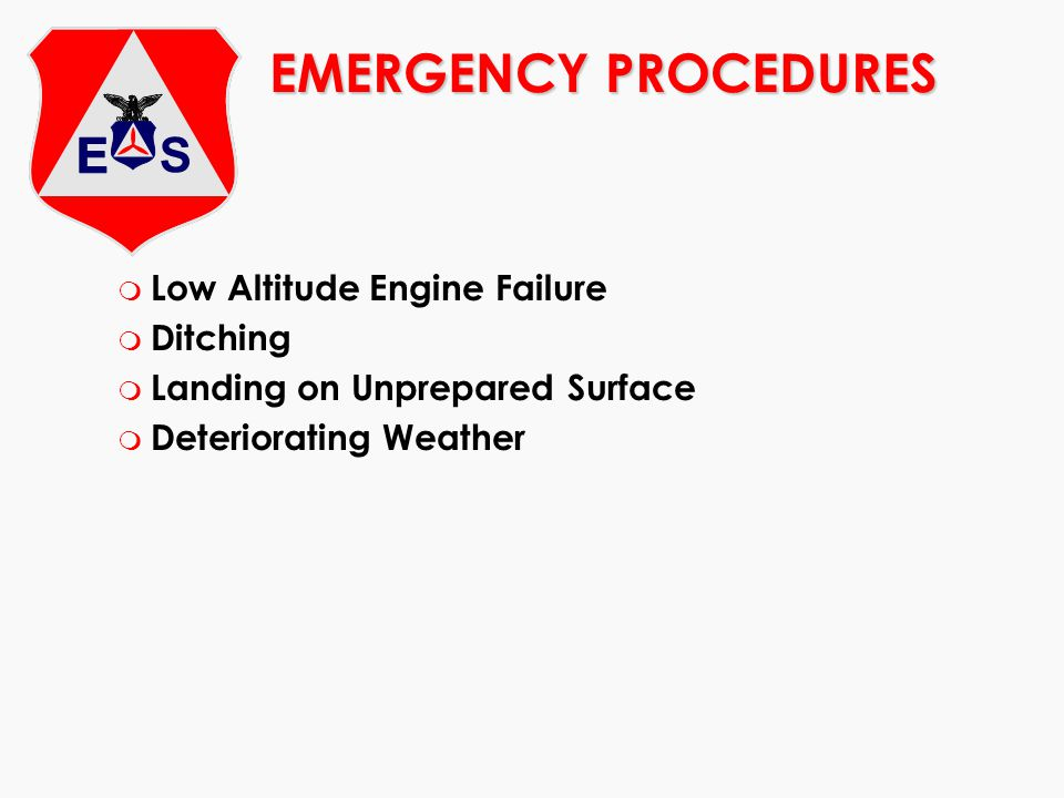 EMERGENCY PROCEDURES Low Altitude Engine Failure Ditching